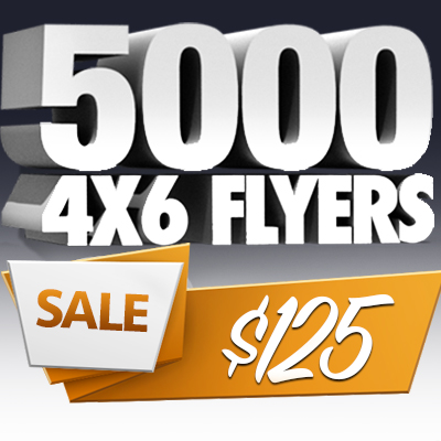 Printing Special - 5,000 4x6 Flyers only $125