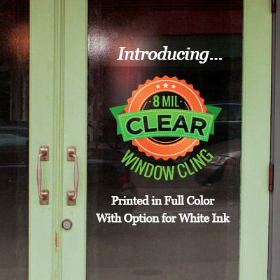 Clear Static Cling Printed in Full Color on 8mil Clear Static Cling with Option for Printing with White Ink