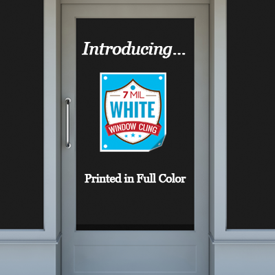 White Static Cling Printed in Full Color on 7mil White Static Cling